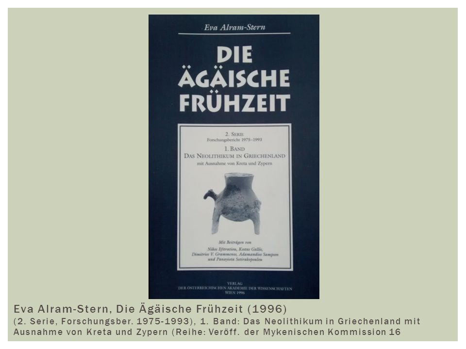 Eva Alram-Stern, Die Ägäische Frühzeit (1996) (2. Serie, Forschungsber