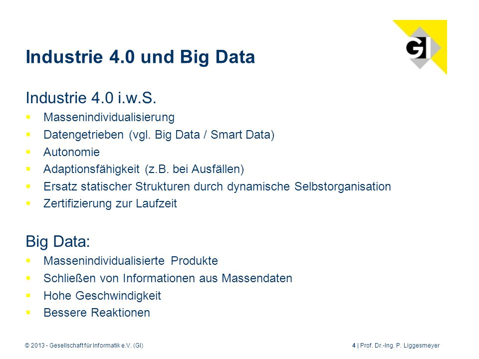 Industrie 4.0 und Big Data Industrie 4.0 i.w.S. Big Data: