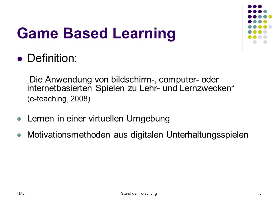 Game Based Learning Definition: (e-teaching, 2008)