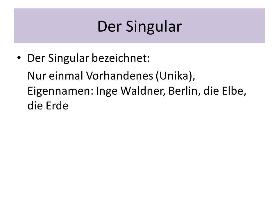 Der Singular Der Singular bezeichnet: