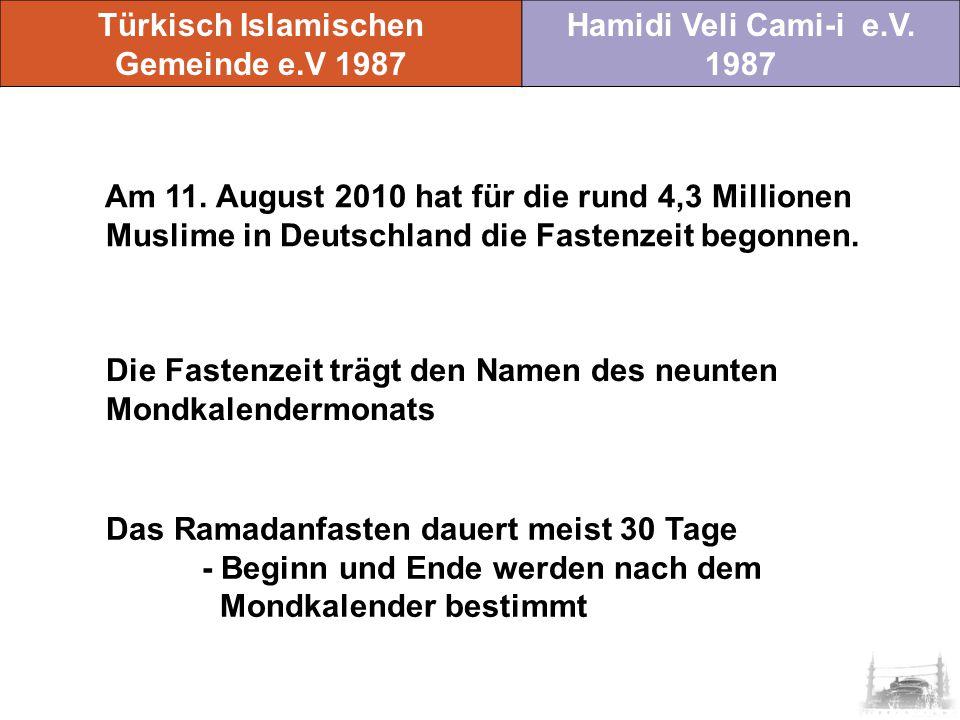 Türkisch Islamischen Gemeinde e.V 1987. Hamidi Veli Cami-i e.V. 1987.