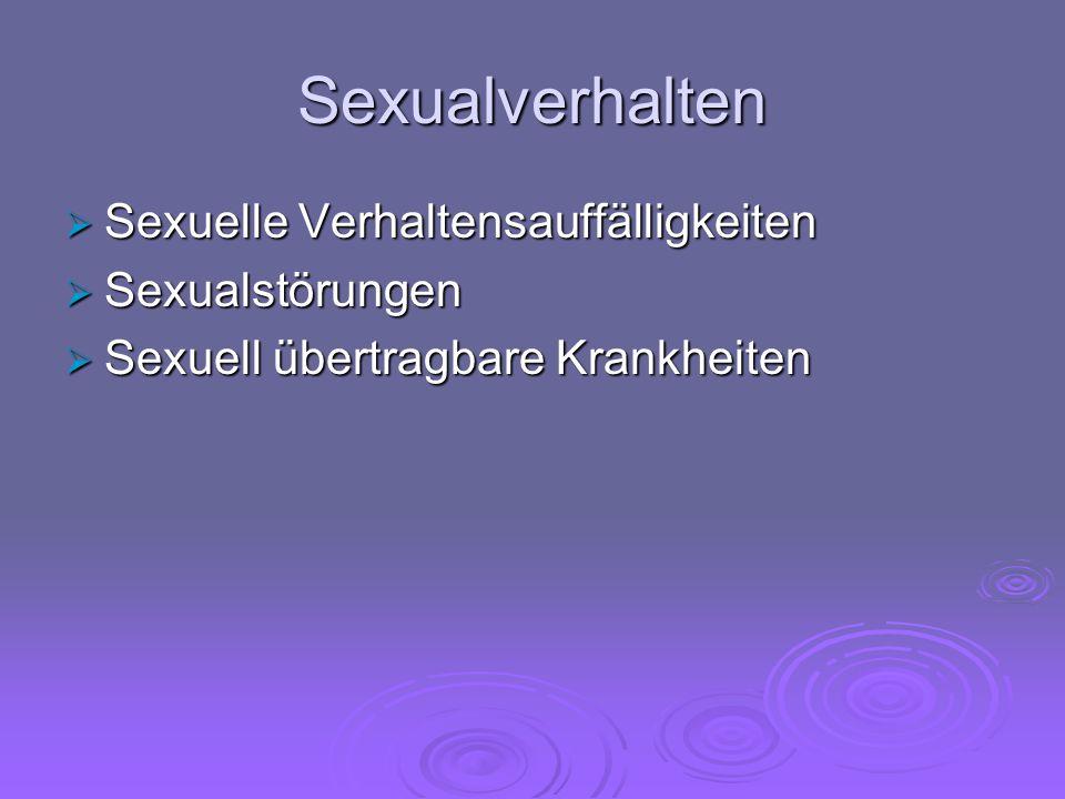 Sexualverhalten Sexuelle Verhaltensauffälligkeiten Sexualstörungen