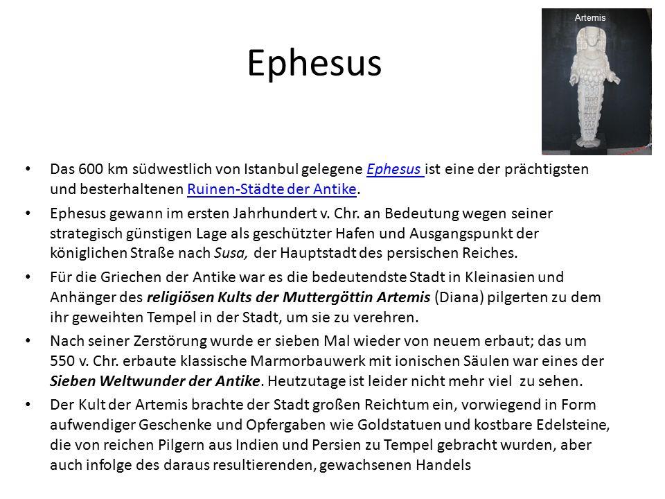 Artemis Ephesus. Das 600 km südwestlich von Istanbul gelegene Ephesus ist eine der prächtigsten und besterhaltenen Ruinen-Städte der Antike.