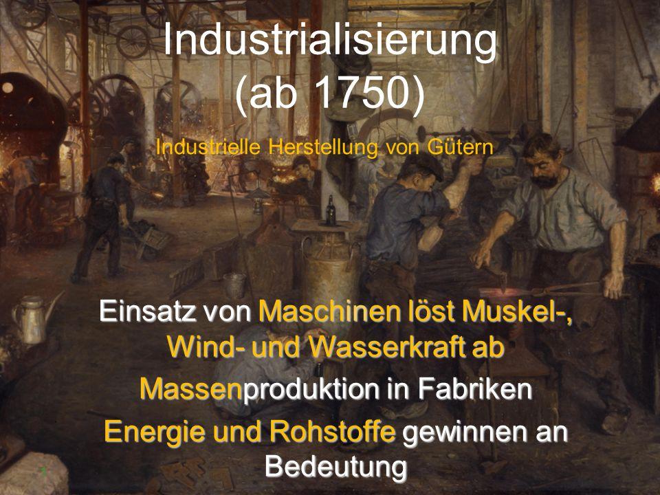 Industrialisierung (ab 1750)