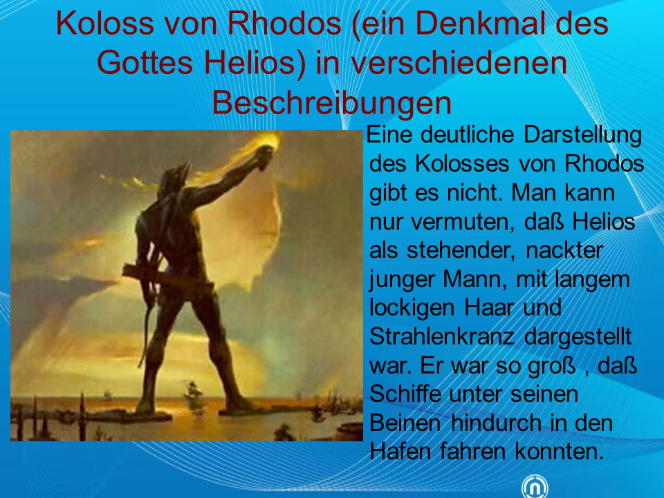 Koloss von Rhodos (ein Denkmal des Gottes Helios) in verschiedenen Beschreibungen