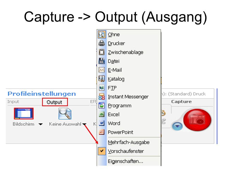 Capture -> Output (Ausgang)