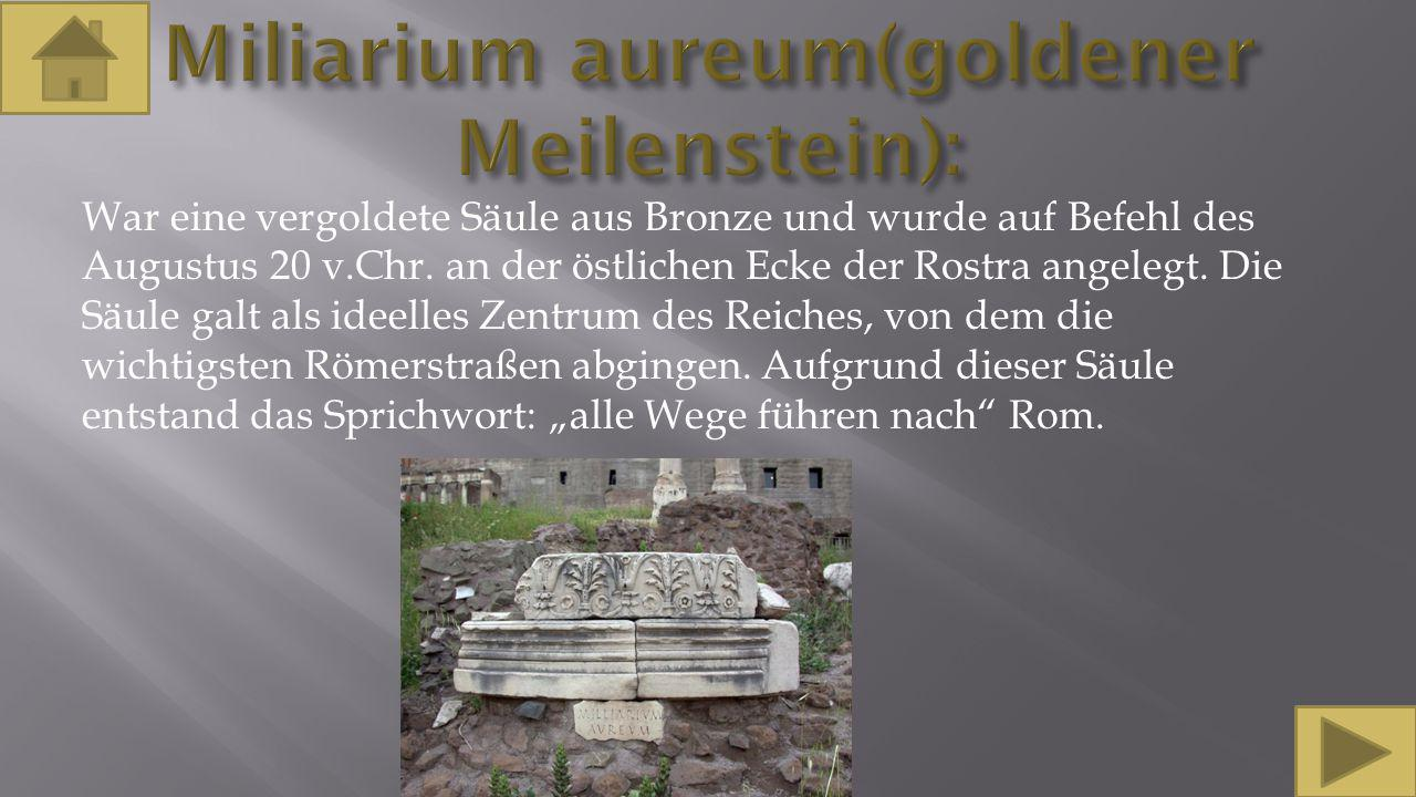 Miliarium aureum(goldener Meilenstein):