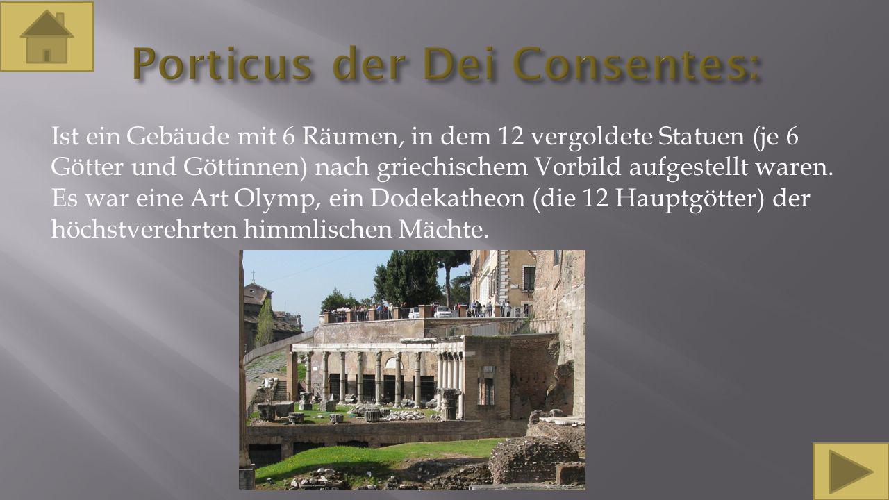 Porticus der Dei Consentes: