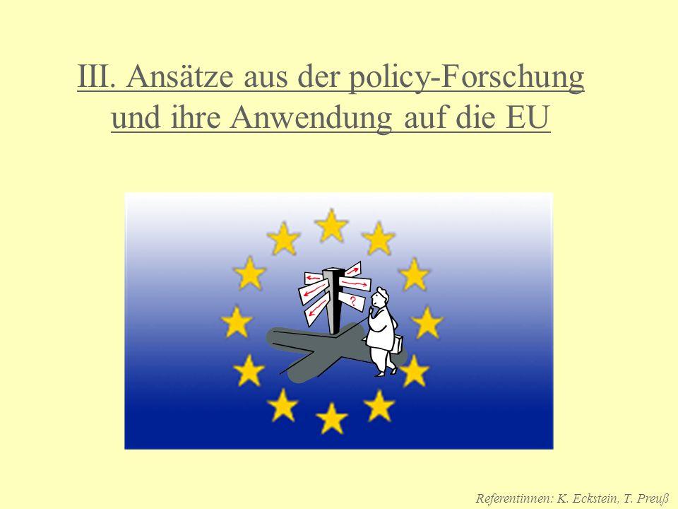 III. Ansätze aus der policy-Forschung und ihre Anwendung auf die EU