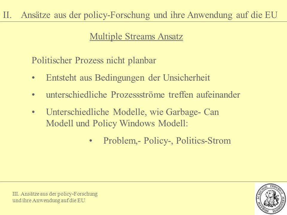 Multiple Streams Ansatz