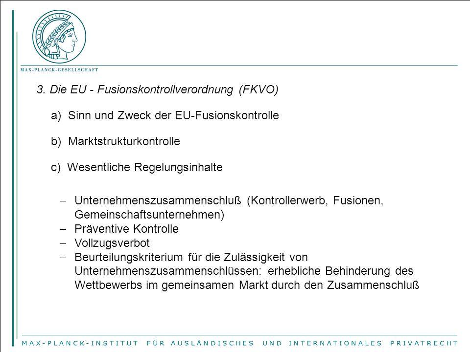 3. Die EU - Fusionskontrollverordnung (FKVO)