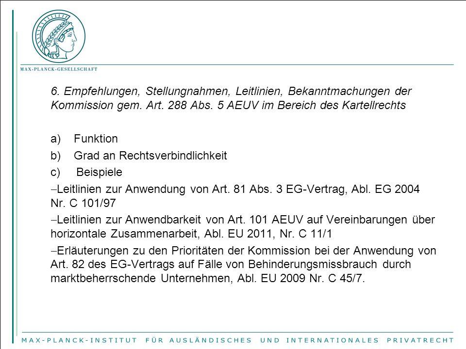 6. Empfehlungen, Stellungnahmen, Leitlinien, Bekanntmachungen der Kommission gem. Art. 288 Abs. 5 AEUV im Bereich des Kartellrechts