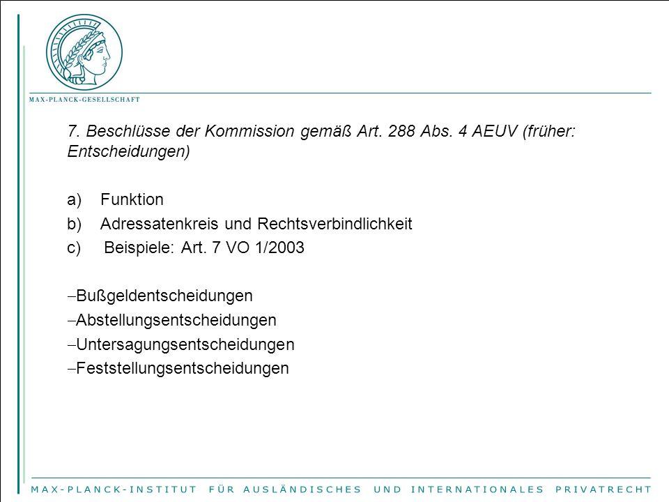 7. Beschlüsse der Kommission gemäß Art. 288 Abs
