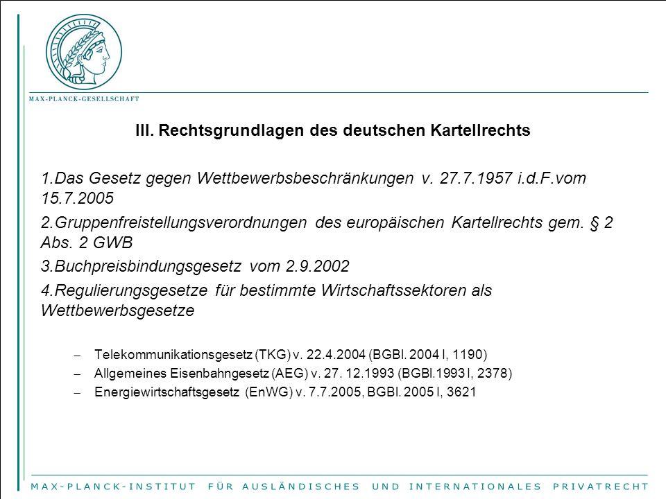 III. Rechtsgrundlagen des deutschen Kartellrechts
