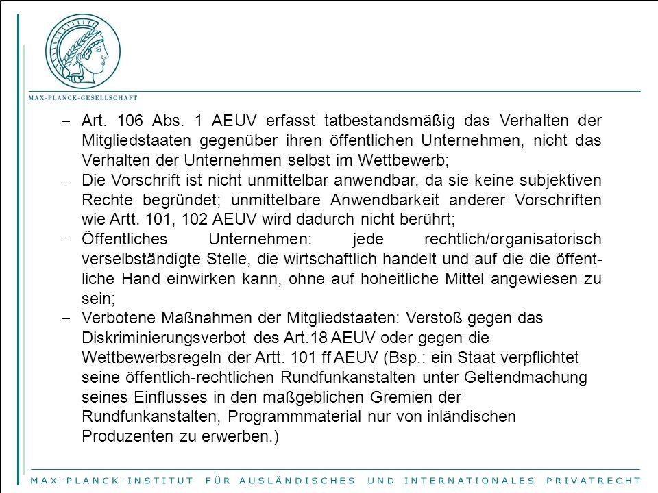 Art. 106 Abs. 1 AEUV erfasst tatbestandsmäßig das Verhalten der Mitgliedstaaten gegenüber ihren öffentlichen Unternehmen, nicht das Verhalten der Unternehmen selbst im Wettbewerb;