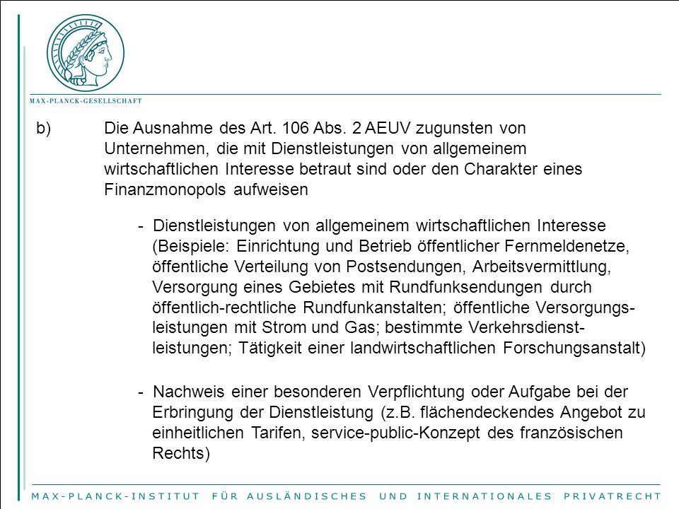 b). Die Ausnahme des Art. 106 Abs. 2 AEUV zugunsten von
