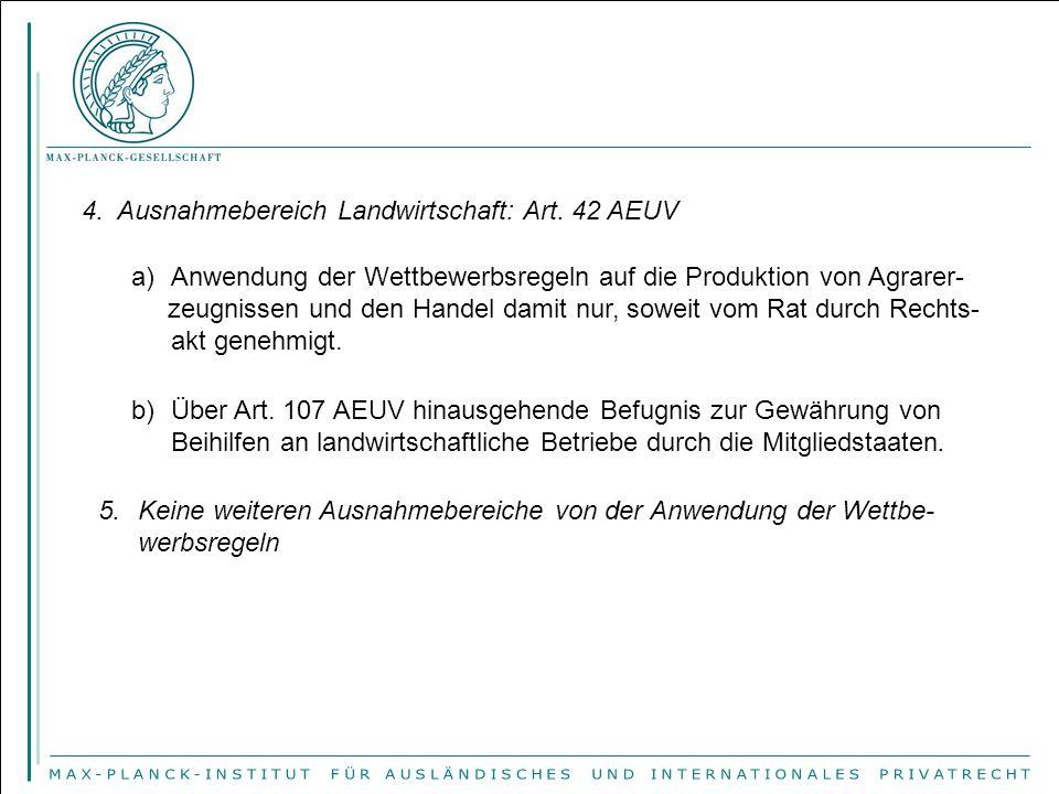 4. Ausnahmebereich Landwirtschaft: Art. 42 AEUV
