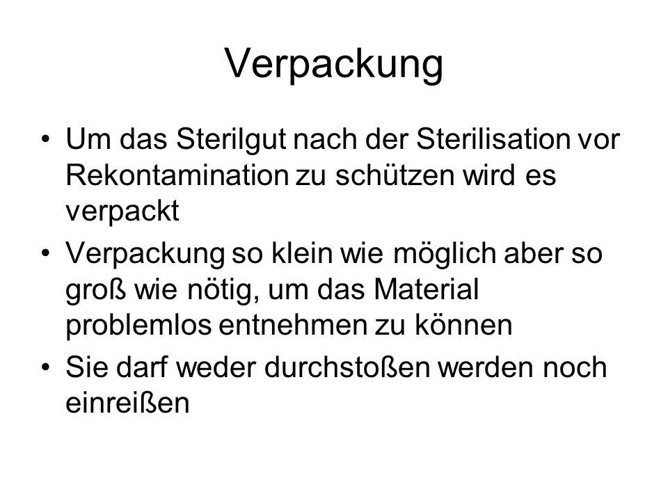 Verpackung Um das Sterilgut nach der Sterilisation vor Rekontamination zu schützen wird es verpackt.