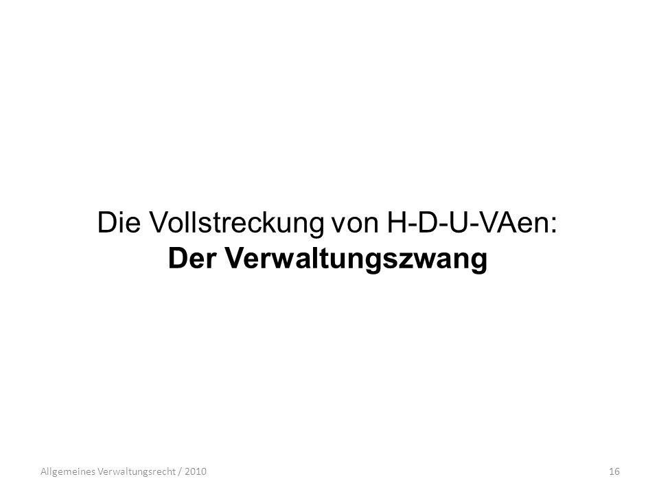 Die Vollstreckung von H-D-U-VAen: Der Verwaltungszwang