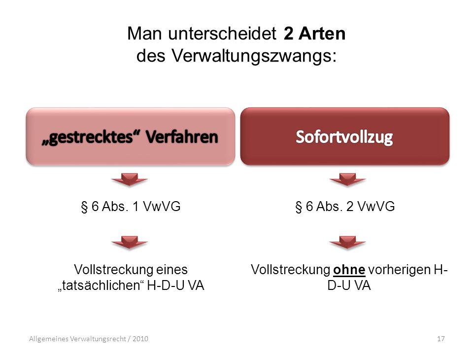 Man unterscheidet 2 Arten des Verwaltungszwangs:
