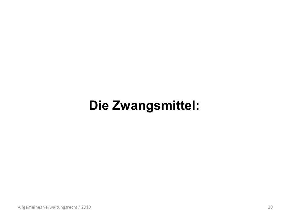 Die Zwangsmittel: Allgemeines Verwaltungsrecht / 2010