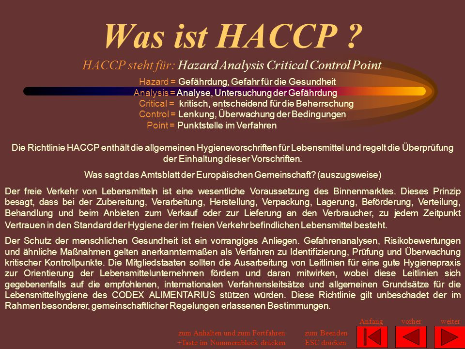 Was ist HACCP HACCP steht für: Hazard Analysis Critical Control Point.