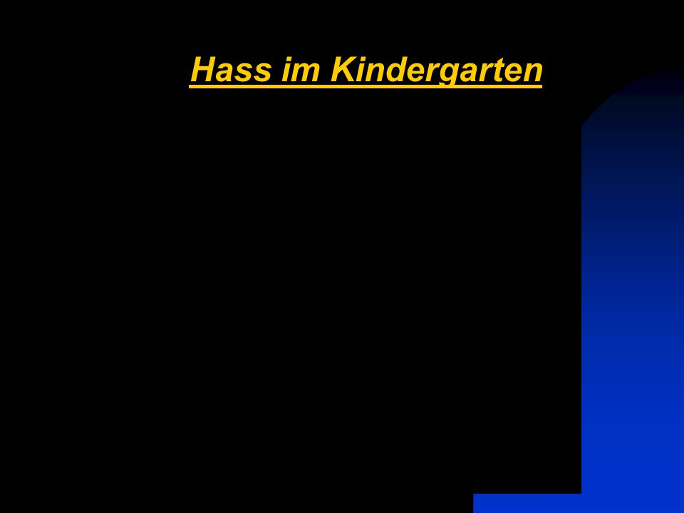 Hass im Kindergarten