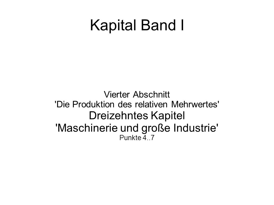 Kapital Band I Dreizehntes Kapitel Maschinerie und große Industrie