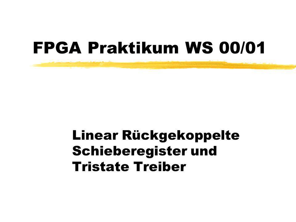 Linear Rückgekoppelte Schieberegister und Tristate Treiber