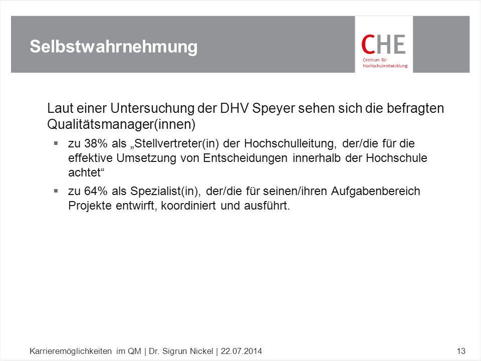 Selbstwahrnehmung Laut einer Untersuchung der DHV Speyer sehen sich die befragten Qualitätsmanager(innen)