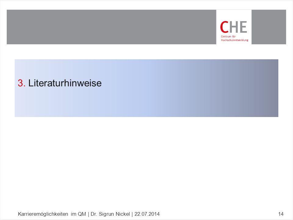 3. Literaturhinweise Karrieremöglichkeiten im QM | Dr. Sigrun Nickel | 22.07.2014