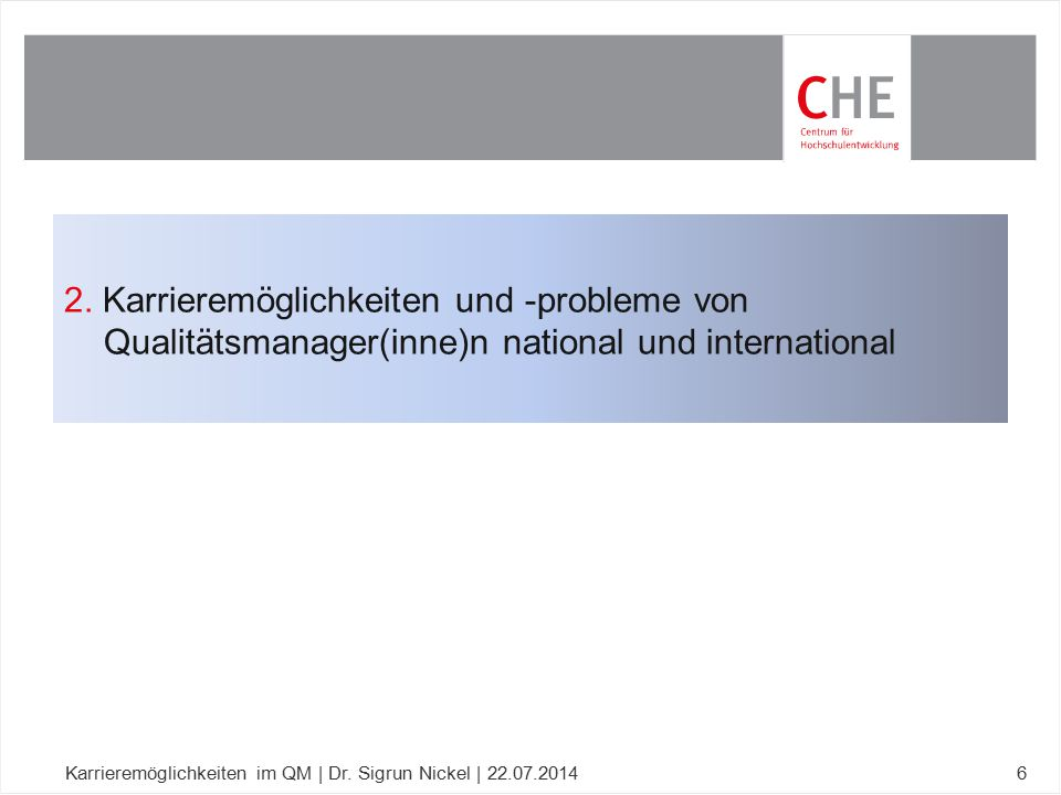2. Karrieremöglichkeiten und -probleme von Qualitätsmanager(inne)n national und international
