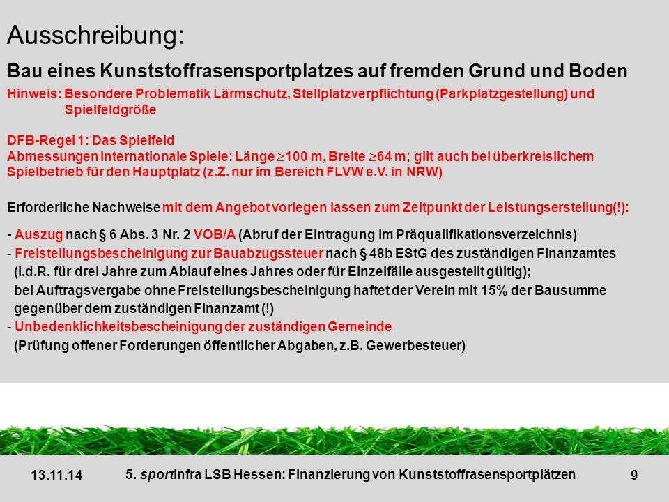 Ausschreibung: Bau eines Kunststoffrasensportplatzes auf fremden Grund und Boden.
