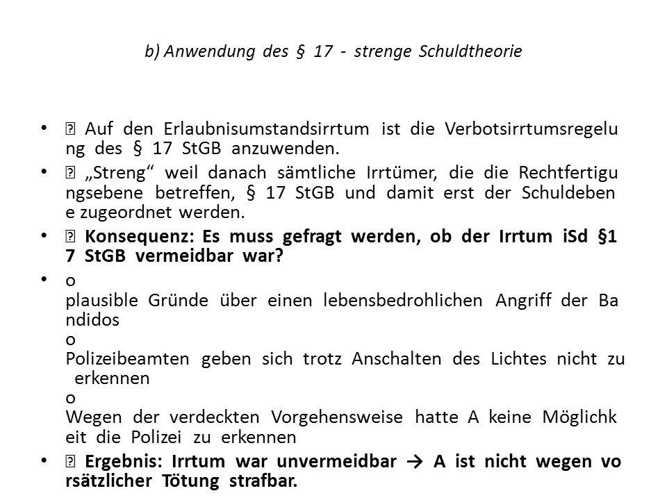 b) Anwendung des § 17 - strenge Schuldtheorie