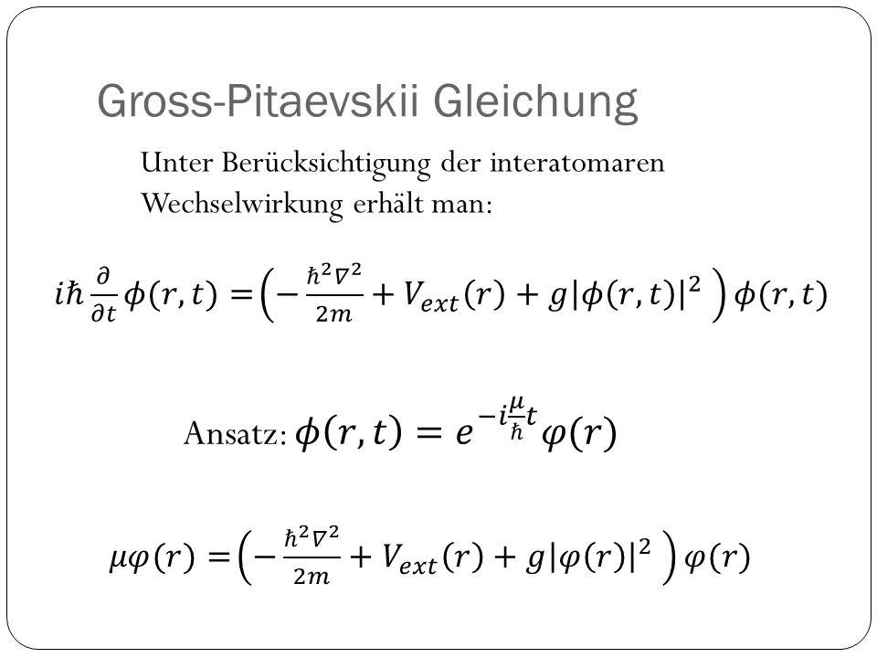 Gross-Pitaevskii Gleichung