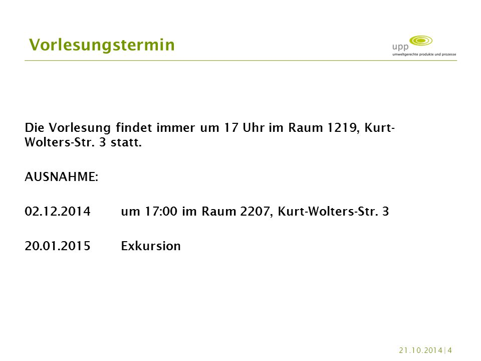 Vorlesungstermin Die Vorlesung findet immer um 17 Uhr im Raum 1219, Kurt-Wolters-Str. 3 statt. AUSNAHME: