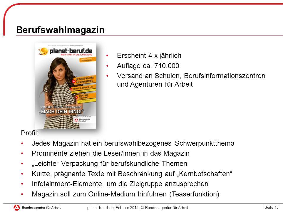 Berufswahlmagazin Erscheint 4 x jährlich Auflage ca. 710.000