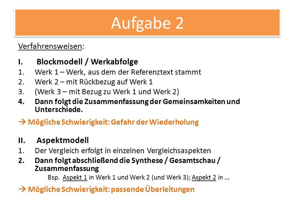 Aufgabe 2 Verfahrensweisen: Blockmodell / Werkabfolge Aspektmodell