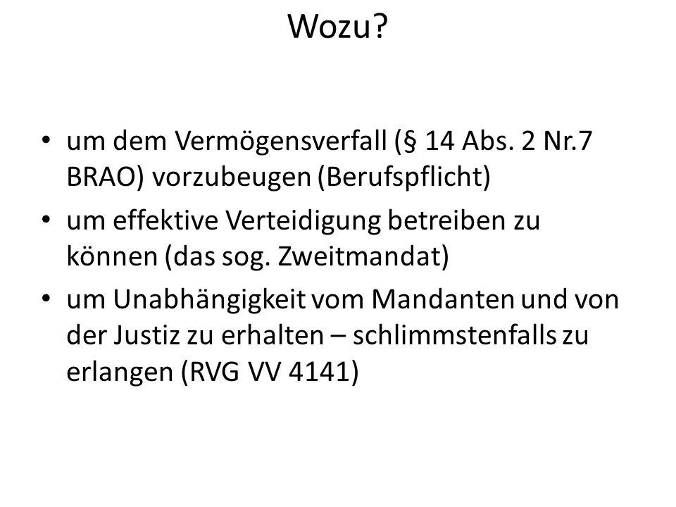 Wozu um dem Vermögensverfall (§ 14 Abs. 2 Nr.7 BRAO) vorzubeugen (Berufspflicht)