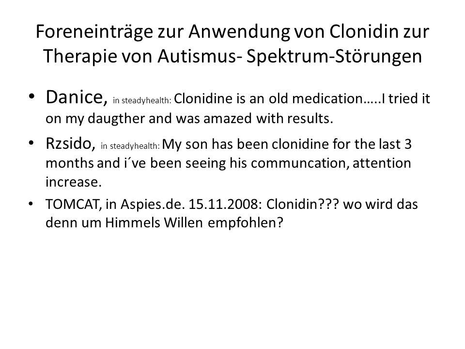 Foreneinträge zur Anwendung von Clonidin zur Therapie von Autismus- Spektrum-Störungen