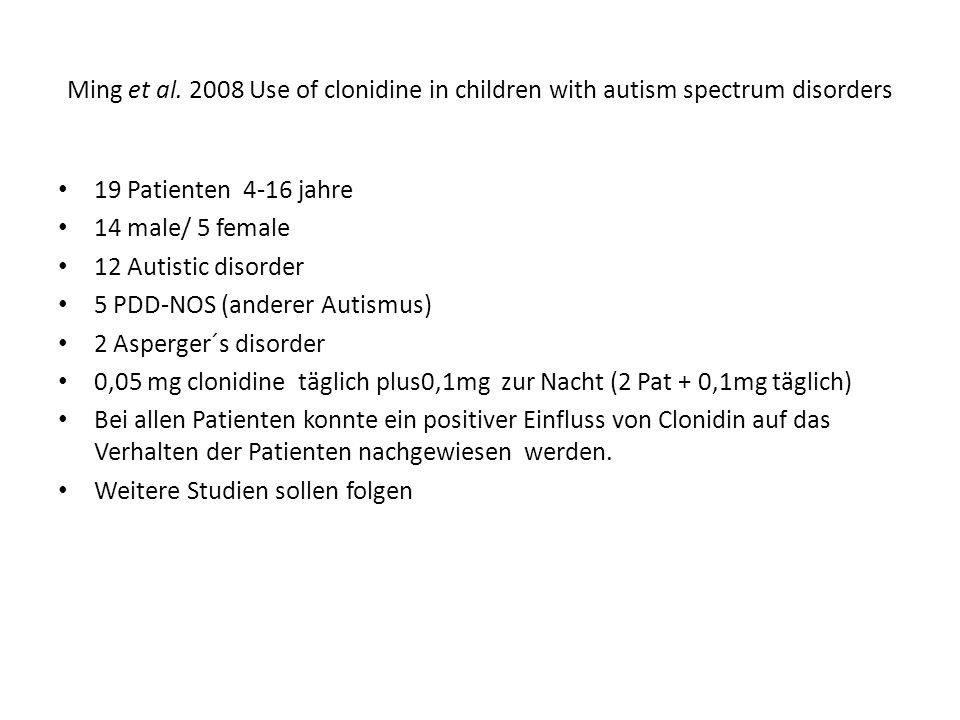 Ming et al Use of clonidine in children with autism spectrum disorders