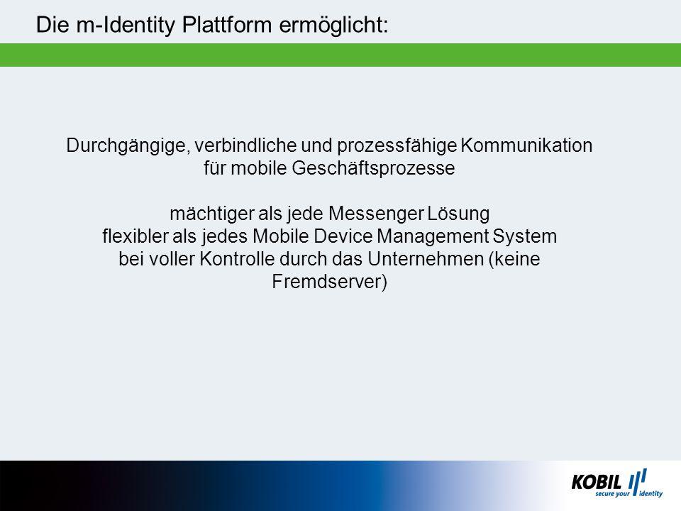 Die m-Identity Plattform ermöglicht: