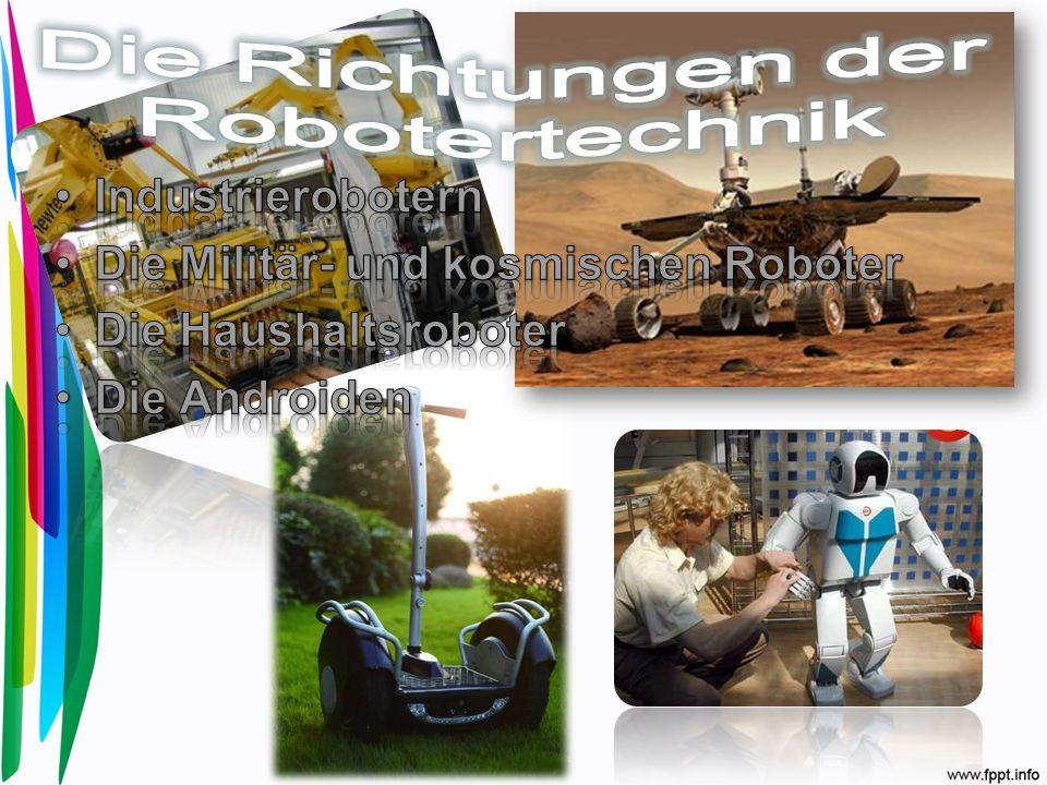 Die Richtungen der Robotertechnik