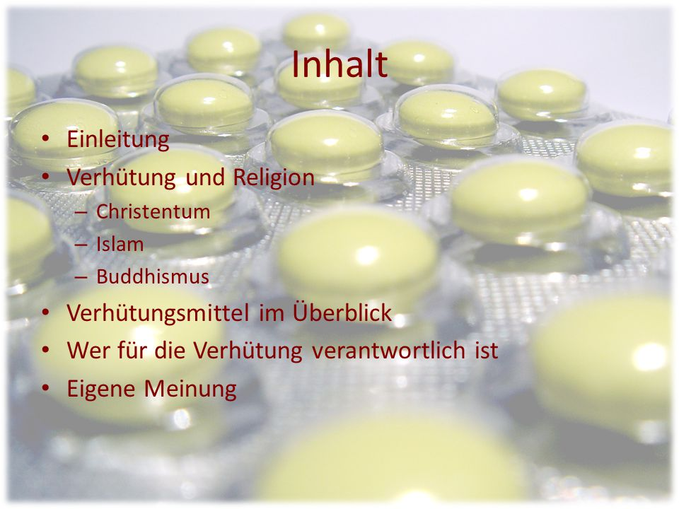 Inhalt Einleitung Verhütung und Religion Verhütungsmittel im Überblick
