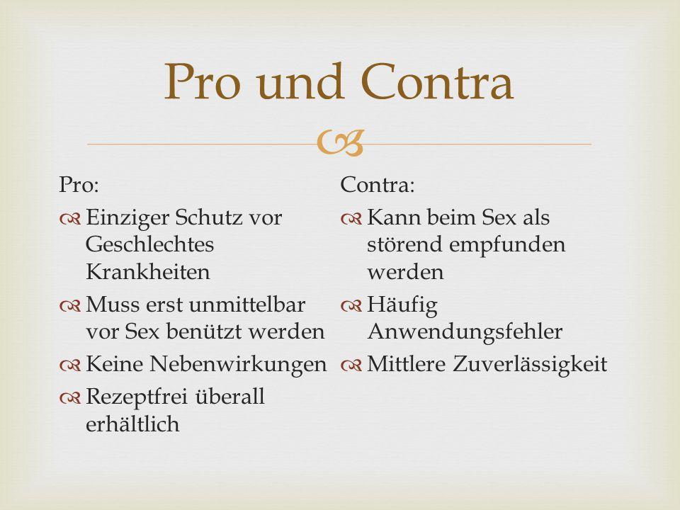 Pro und Contra Pro: Contra: