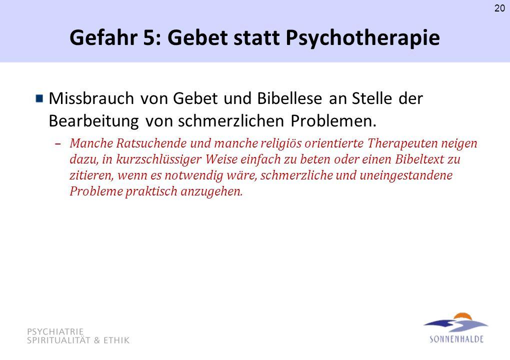 Gefahr 5: Gebet statt Psychotherapie