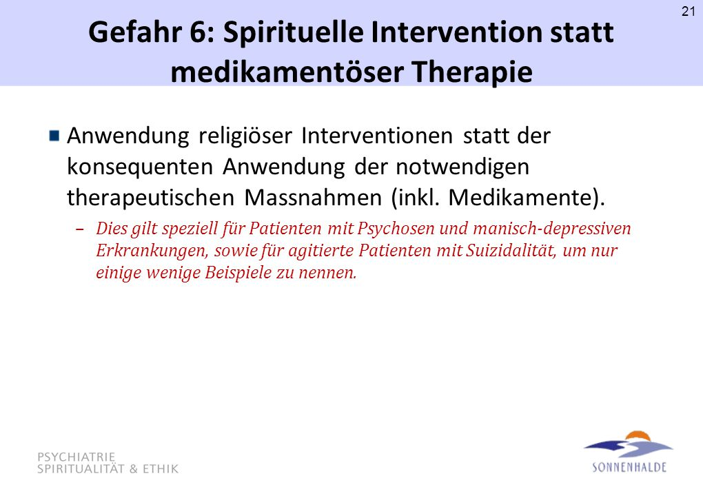 Gefahr 6: Spirituelle Intervention statt medikamentöser Therapie
