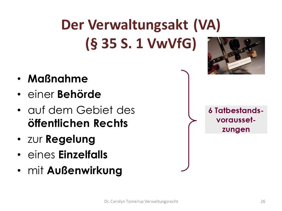 Der Verwaltungsakt (VA) (§ 35 S. 1 VwVfG)