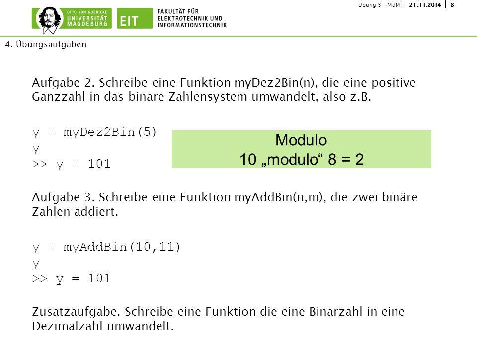 """Modulo 10 """"modulo 8 = 2 y = myDez2Bin(5) y >> y = 101"""