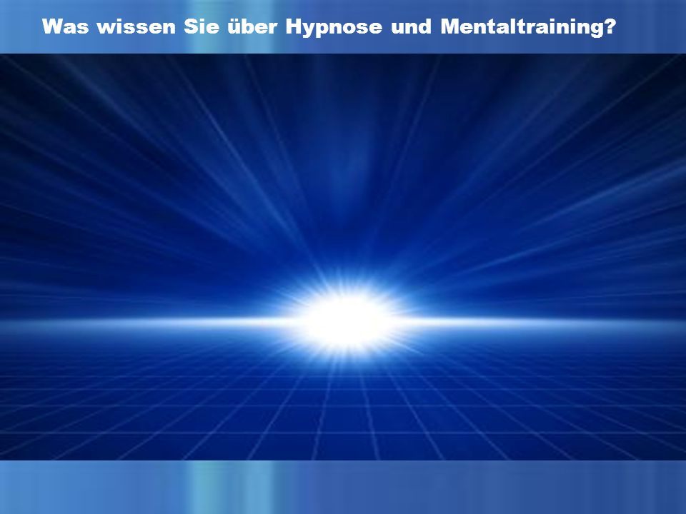 Was wissen Sie über Hypnose und Mentaltraining